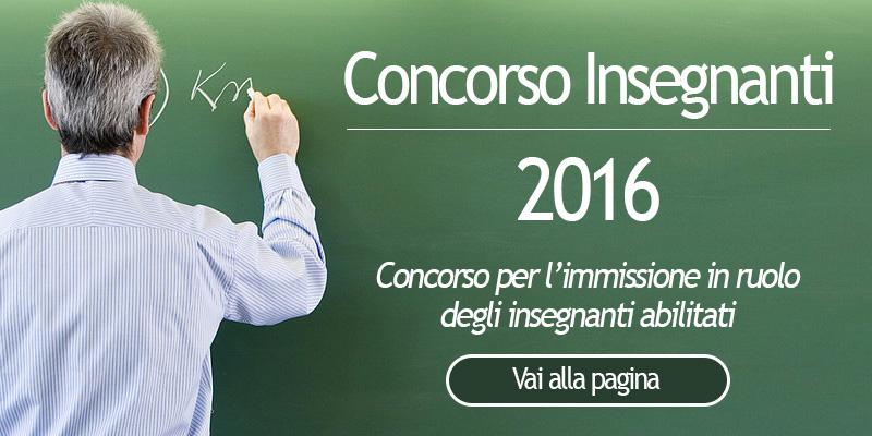 Concorso insegnanti 2016 per l'immissione in ruolo degli insegnanti abilitati Scadenza