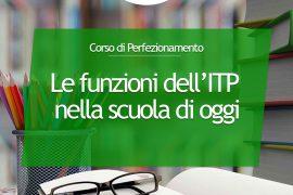 Corso di perfezionamento - funzioni dell'ITP nella scuola di oggi