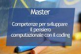 Master Competenze per sviluppare il pensiero computazionale con il coding